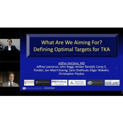 Jeffrey DeClaire MD What are we aiming for Defining optimal targets for TKA